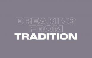 Breaking from Tradition